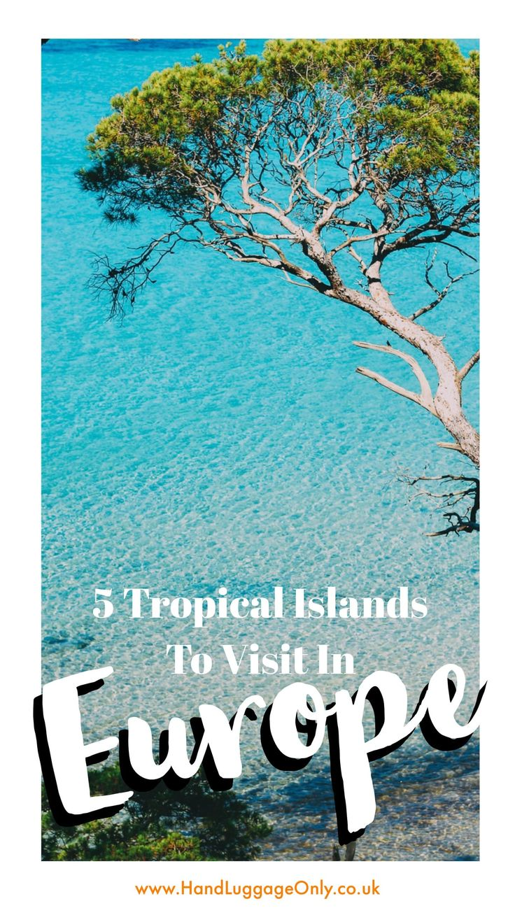 5 Surprisingly Tropical Islands To Visit In Europe (1)