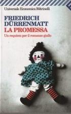 """""""La promessa. Un requiem per il romanzo giallo"""" di Friedrich Dürrenmatt"""
