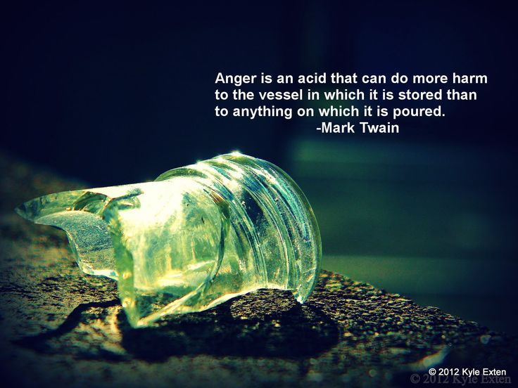 quote:Anger is an acid that can... -Mark Twain