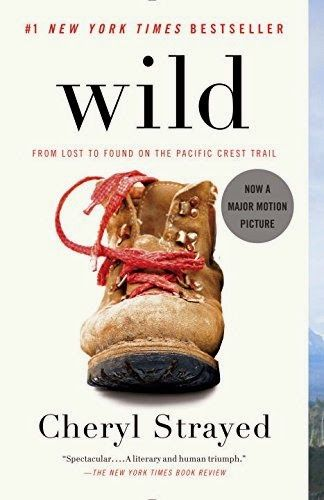 How Writers Are Living A Life of Writing: Book Review: Wild by Cheryl Strayed