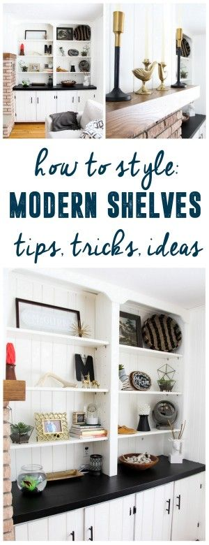 How To Style A Modern Shelf. Decorate ...