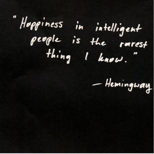 No need: Words Of Wisdom, Intelligence People, Food For Thoughts, Ernest Hemingway, Happy People, Wisdom Quotes, Science Quotes, Rarest Things, So True