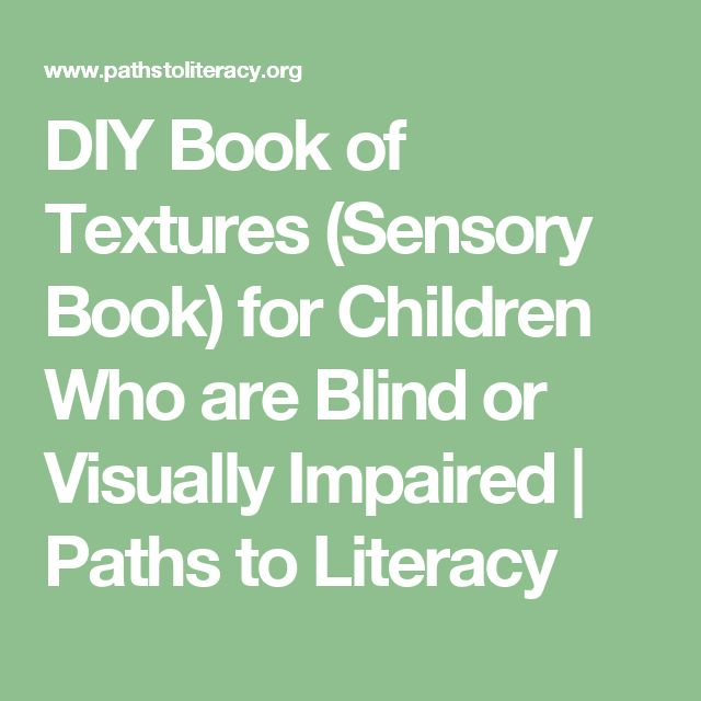 DIY Book of Textures (Sensory Book) for Children Who are Blind or Visually Impaired | Paths to Literacy