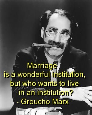 groucho marx, quotes, sayings, cute, marriage, humorous | Inspirational pictures