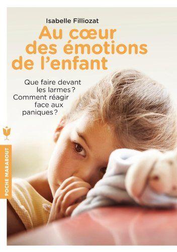 Au coeur des émotions de l'enfant: Amazon.fr: Isabelle Filliozat: Livres