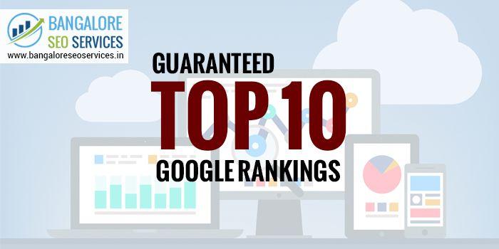 Guaranteed Top 10 Google Rankings  #GoogleRankings #BSS #Google #BangaloreSEOServices #InternetMarketing