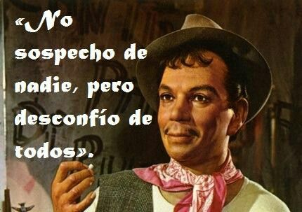 Cantinflas. True quote