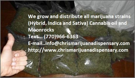 We offer Quality cancer cannabis oil and top shelf marijuana for patients with illness like cancer, pain,insomnia, anxiety, liver problem, epilepsy and more..White Widow,sour Diesel,Hawaii-Skunk,Hindu Kush,afghani kush,Super Silver Haze,OG Kush,Lemon haze