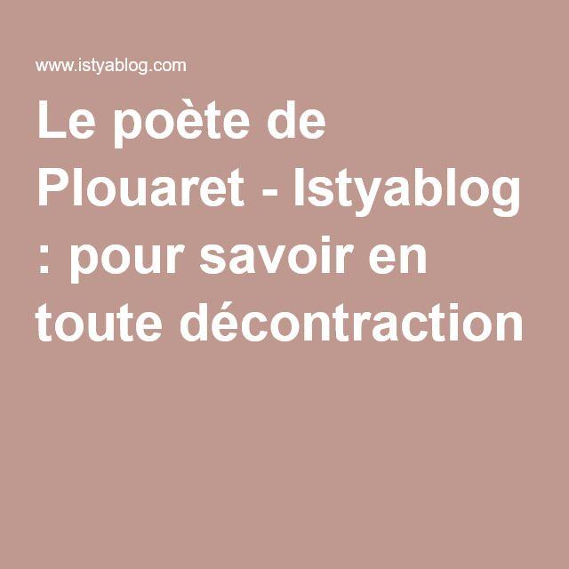Le poète de Plouaret - Istyablog : pour savoir en toute décontraction