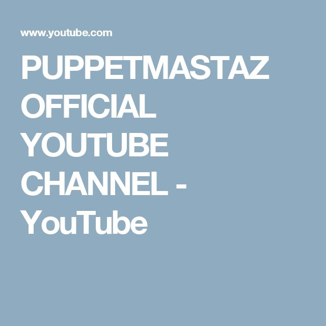 PUPPETMASTAZ OFFICIAL YOUTUBE CHANNEL - YouTube