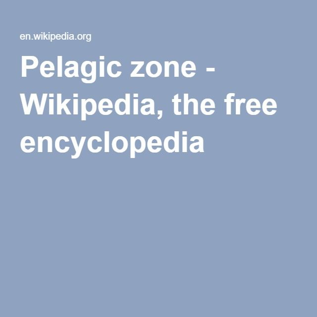 Pelagic zone - Wikipedia, the free encyclopedia