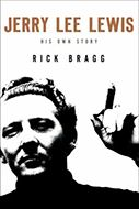 Jerry Lee Lewis: His Own Story Rick Bragg The wildest and most dangerous of the early rock and rollers, Jerry Lee Lewis electrified the world with hit records such as Whole Lotta Shakin' Goin' On, Great Balls of Fire, and Breathless. He seemed unstoppable — until news of his marriage to his thirteen-year-old cousin broke during his first British tour, nearly ending his career. Now, Lewis's story is told in full, as he shared it over two years with Pulitzer Prize-winning writer Rick Bragg.