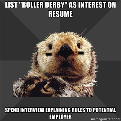 OMG Yes, this is true!Rollers Derby, Talk Derby, Derby Baby, Derby Life, Derby Derby, Roller Derby, Derby Girls, Derby Otters