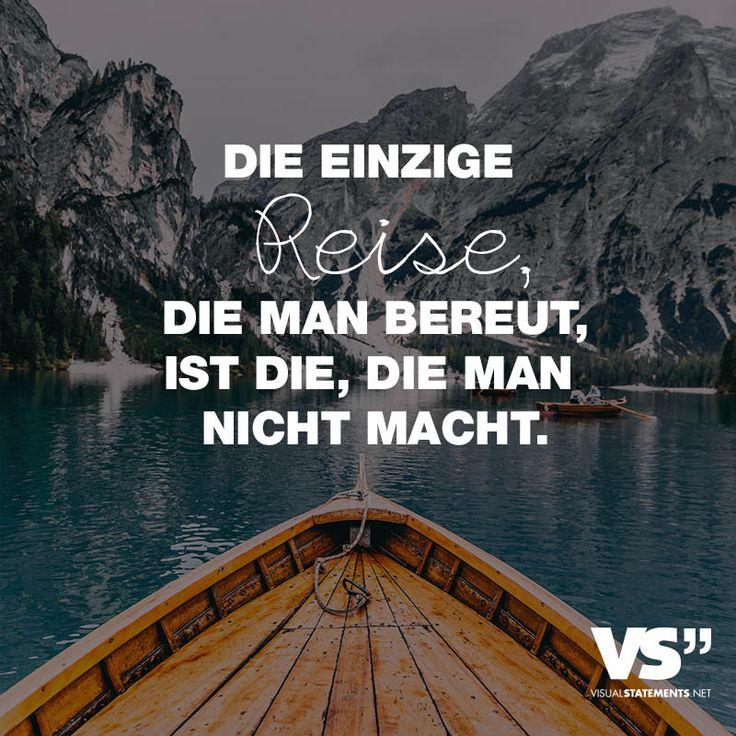 """Visual Statements®️️ Sprüche/ Zitate/ Quotes/ Reisen/ """"DIE EINZIGE REISE DIE MAN BEREUT, IST DIE, DIE MAN NICHT MACHT."""""""