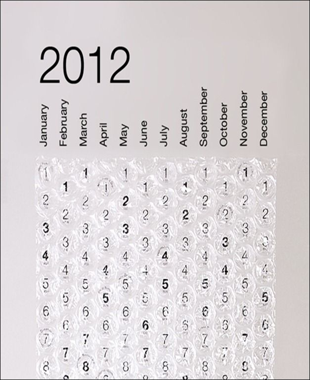 Bubble wrap calendar. It's been around for a while but I'm going to make my own. : )