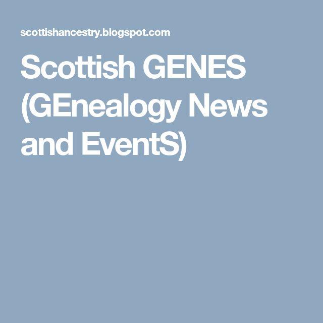 Scottish GENES (GEnealogy News and EventS)