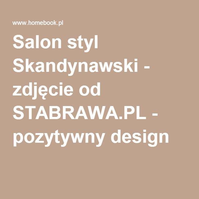 Salon styl Skandynawski - zdjęcie od STABRAWA.PL - pozytywny design
