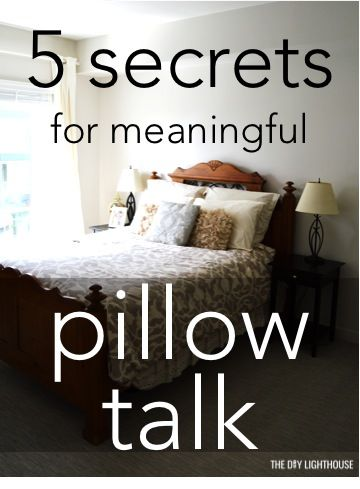 5 secrets for meaningful pillow talk to spice up your relationship. Marriage advice and tips for having a happy marriage. This is a great way to work through problems or struggles you're having especially in your first year of marriage. Strengthen your love through these pillow talk ideas you can do with your husband while snuggling before bed.