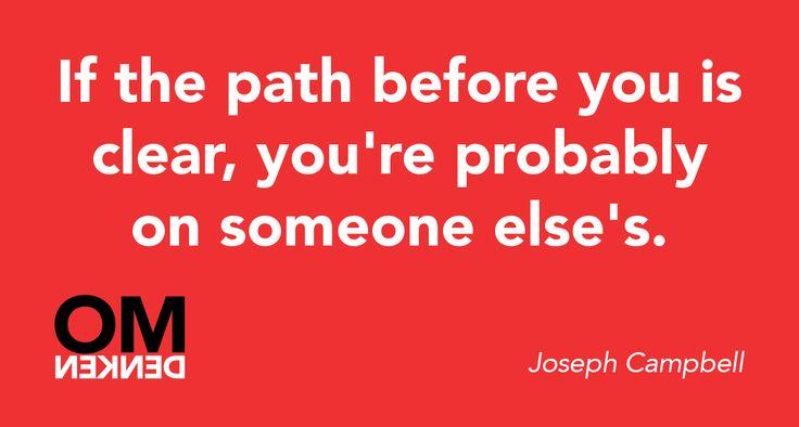 Kies ook eens niet de weg van de minste weerstand.
