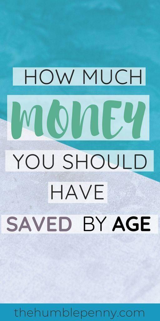 How Much Money You Should Have Saved by Age | FINANCES