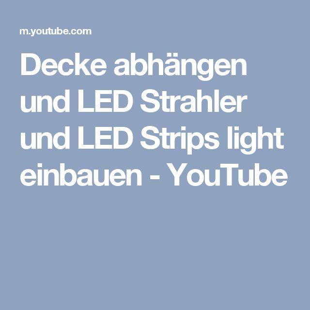 Beautiful Decke abh ngen und LED Strahler und LED Strips light einbauen YouTube