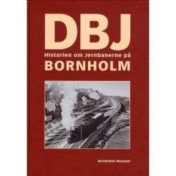DBJ: historien om jernbanerne på Bornholm