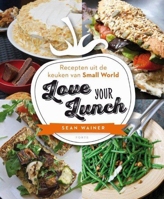 love your lunch - recepten uit de keuken van small world