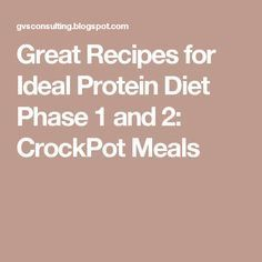 Great Recipes for Ideal Protein Diet Phase 1 and 2: CrockPot Meals