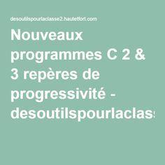 Nouveaux programmes C 2 & 3 repères de progressivité - desoutilspourlaclasse2