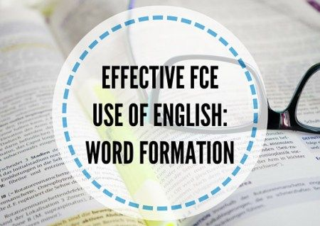 EFFECTIVE-FCE-USE-OF-ENGLISH---WORD-FORMATION
