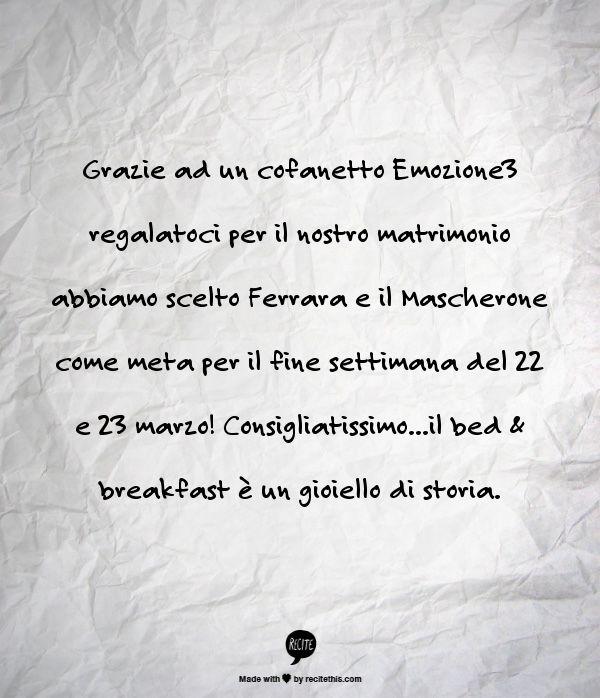 Grazie ad un cofanetto Emozione3 regalatoci per il nostro matrimonio abbiamo scelto Ferrara e il Mascherone come meta per il fine settimana del 22 e 23 marzo! Consigliatissimo...il bed & breakfast è un gioiello di storia.