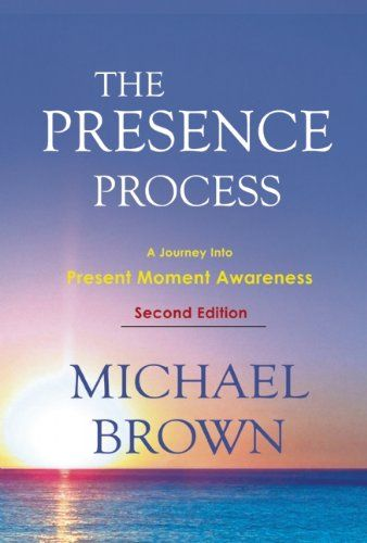The Presence Process: A Journey into Present Moment Awareness by Michael Brown http://www.amazon.com/dp/1897238460/ref=cm_sw_r_pi_dp_r4DRtb1KGCX1P7SV