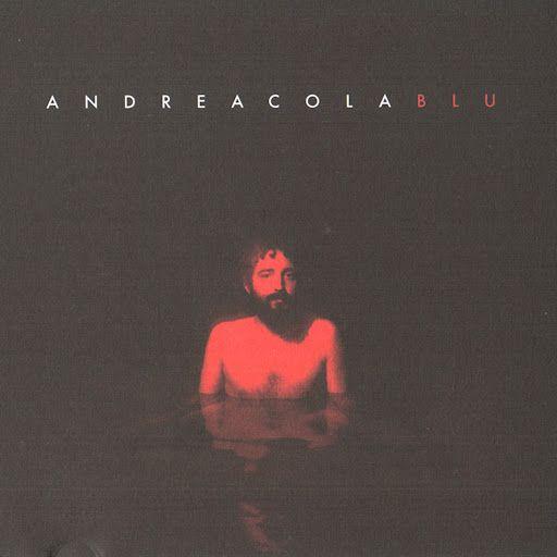 ANDREA COLA - BLU - 10. anna, senti che tamburi - YouTube