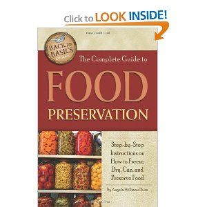 The Complete Guide to Food Preservation: Preserves Food, Guide To, Back To Basic, Stepbystep, Step By Step Instructions, Book, Basic Cooking, Food Preserves, Complete Guide