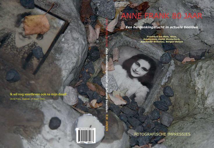 Fotoboek. Anne Frank 80 Jaar. Een herinneringstocht in actuele beelden. Frankfurt am Main, Aken, Amsterdam, Kamp Westerbork, Auschwitz-Birkenau, Bergen-Belsen