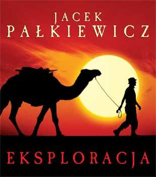 Eksploracja. Album. Jacek Pałkiewicz http://palkiewicz.com/ksiazki/eksploracja/