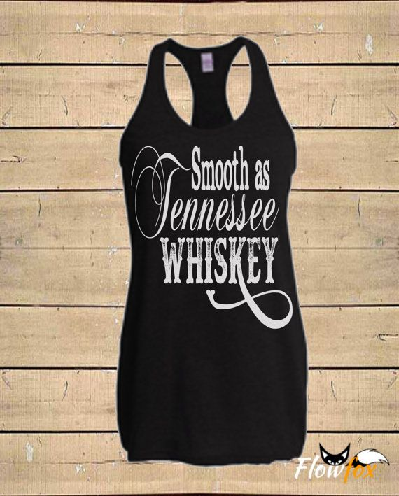 Country Shirts Smooth as Tennessee Whiskey Southern Tanks