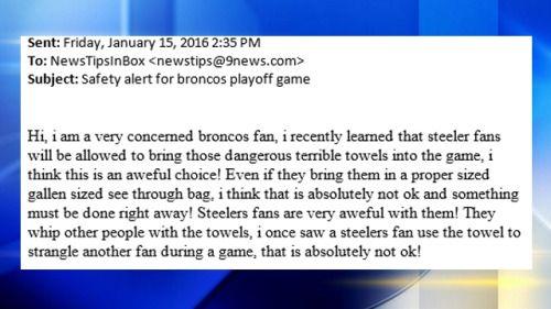 Broncos fan emails Denver TV station about Steeler fans'...: Broncos fan emails Denver TV station about Steeler fans' 'dangerous Terrible…