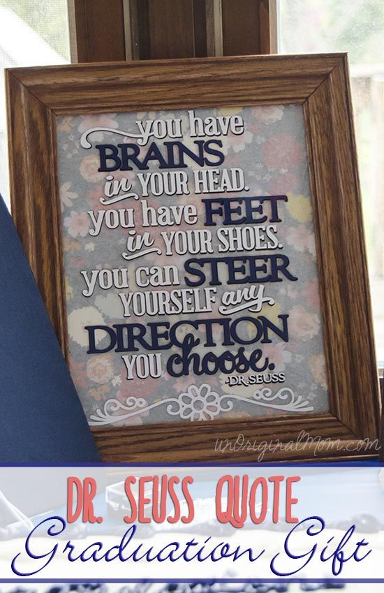 Dr. Seuss Quote Graduation Gift made with a Silhouette - cut out of vinyl and adhered to the glass in a photo frame.