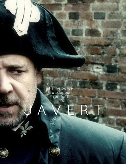 'Do not forget me, do not forget my name.' - Javert