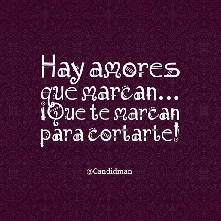 Hay amores que marcan  Que te marcan para cortarte!  @Candidman     #Frases Humor Amor Candidman @candidman