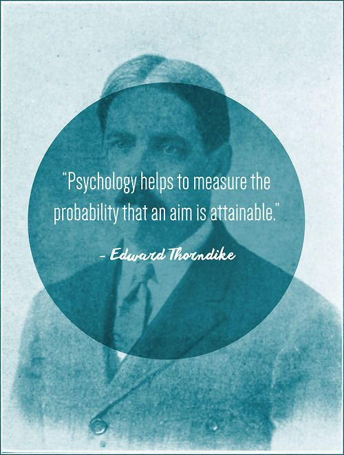 """""""Psychology helps to measure the probability that an aim is attainable."""" - Edward Thorndike #psychology #education"""