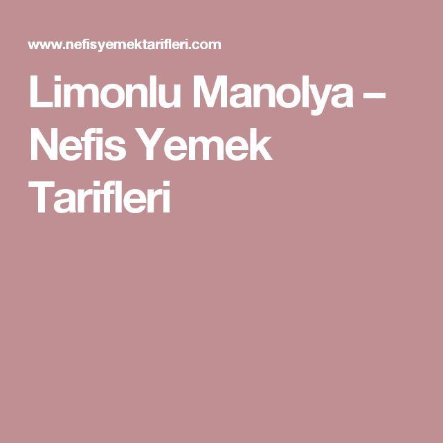 Limonlu Manolya – Nefis Yemek Tarifleri