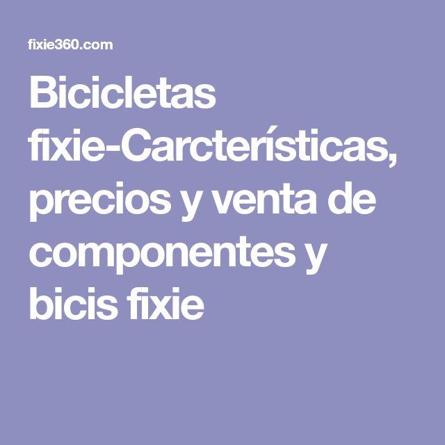 Bicicletas fixie-Carcterísticas, precios y venta de componentes y bicis fixie