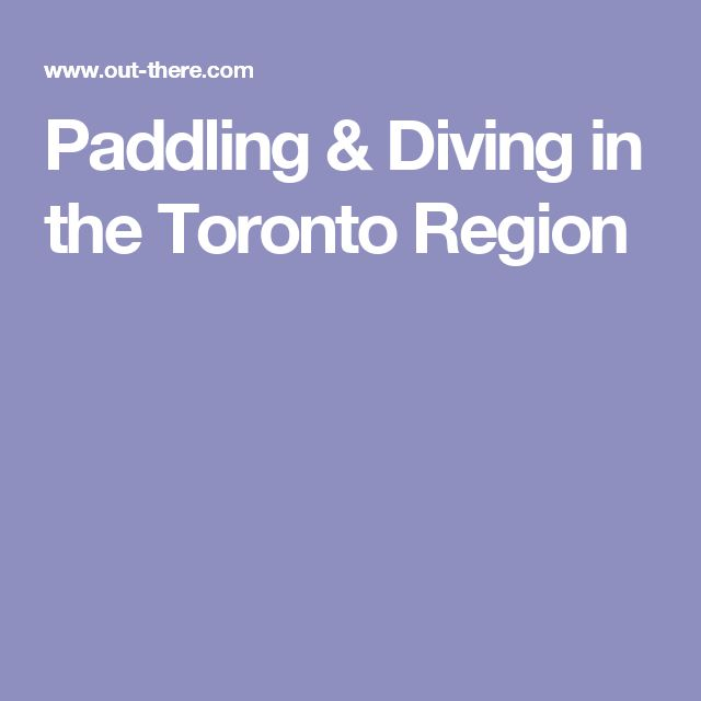 Paddling & Diving in the Toronto Region