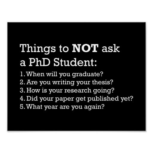 Dont ask a PhD Student!