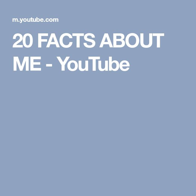 20 FACTS ABOUT ME - YouTube