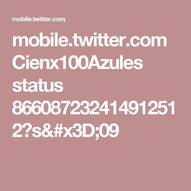 mobile.twitter.com Cienx100Azules status 866087232414912512?s=09