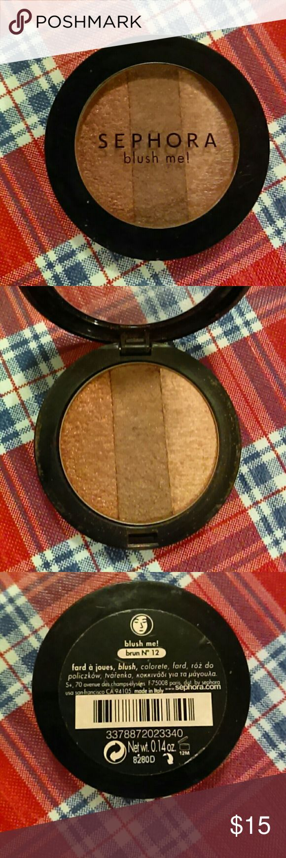 Sephora Blush Me! Brun No. 12 Sephora Blush Me! brun no. 12. Three different shades are included in this one compact. Original packaging is missing but it has never been used. Sephora Makeup Blush
