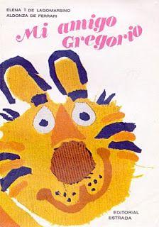 __Mi primer libro de lectura__:     Mi amigo Gregorio : libro de lectura inicial /...